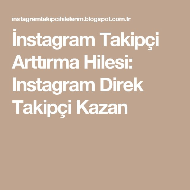 İnstagram Takipçi Arttırma Hilesi: Instagram Direk Takipçi Kazan