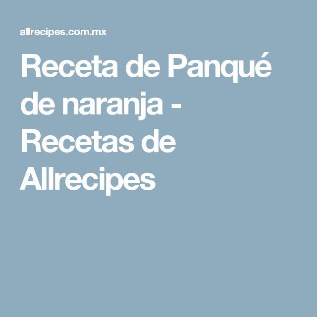 Receta de Panqué de naranja - Recetas de Allrecipes