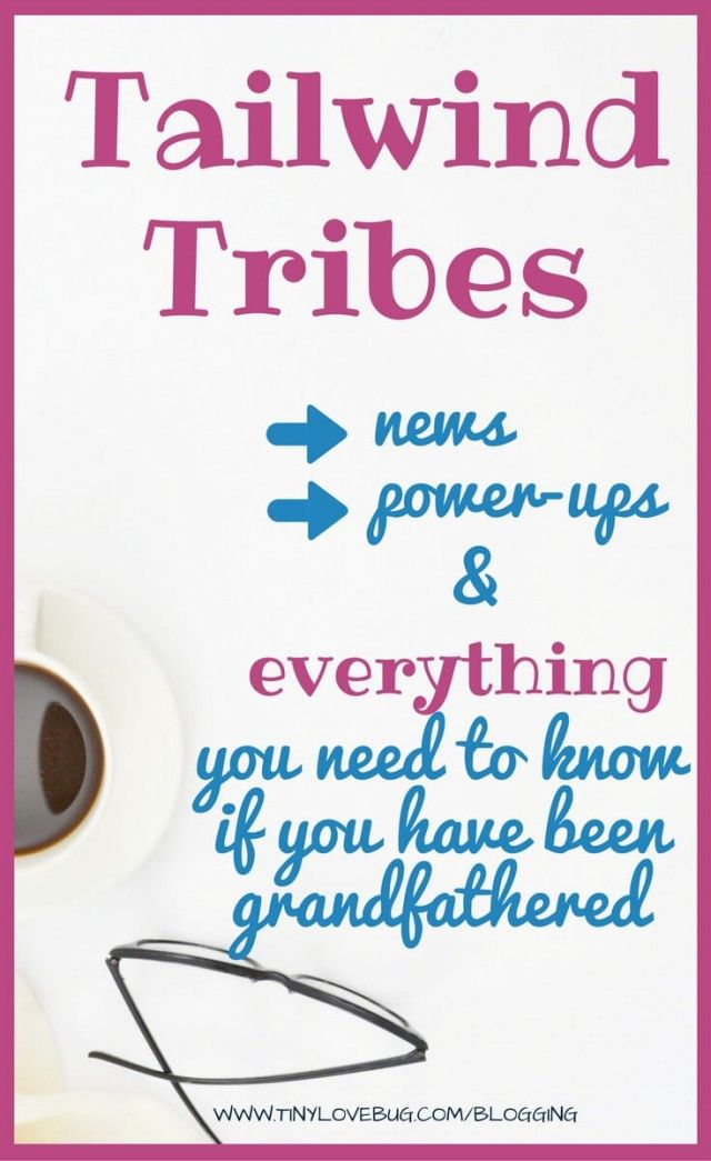 Everything you need to know about Tailwind tribes: new features, powerUps, and grandfather clause. #taiwlindtribes
