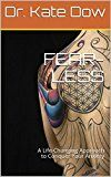 FEAR-LESS: A Life-Changing Approach to Conquer Your Anxiety by Dr. Kate Dow (Author) #Kindle US #NewRelease #Medical #eBook #ad