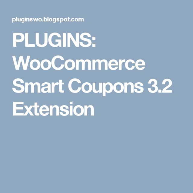 PLUGINS: WooCommerce Smart Coupons 3.2 Extension