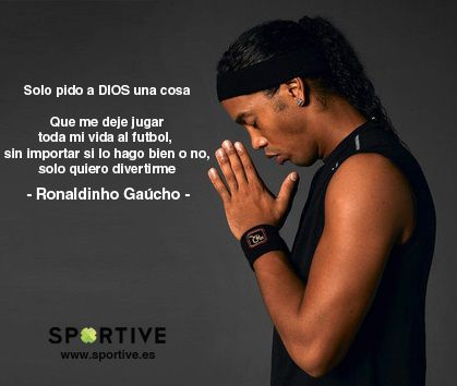 Disfruta del #deporte! #futbol #ronaldinho #disfrutar  www.sportive.es