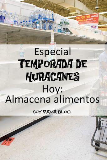 Temporada de Huracanes: Almacena alimentos