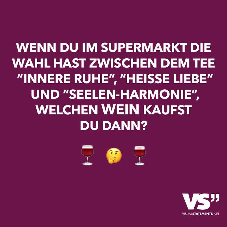 """Wenn du im Supermarkt die Wahl hast zwischen dem Tee """"Innere Ruhe"""", """"Heisse Liebe"""" und """"Seelen-Harmonie"""", welchen Wein kaufst du dann? - VISUAL STATEMENTS®"""