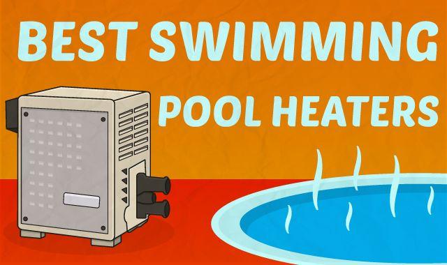 10 Best Swimming Pool Heaters