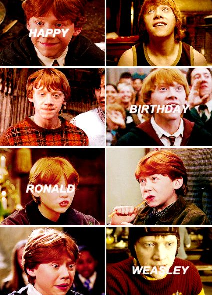 Happy birthday Ron Weasley!! March 1st - WEASLEY IS OUR KING