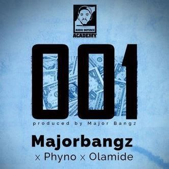 Major Bangz 001 Nigerian Producer  Major Bangz Drops a new single titled 001 featuring the Penthauze Frontman Phyno & the YBNL Boss Olamide Baddo.  001 came earlier than expected and its a song that has potential to top chart in no time as Olamide showcases his versatility to deliver a pretty decent Rap verse. Download Major Bangz 001 Mp3;  DOWNLOAD NOW