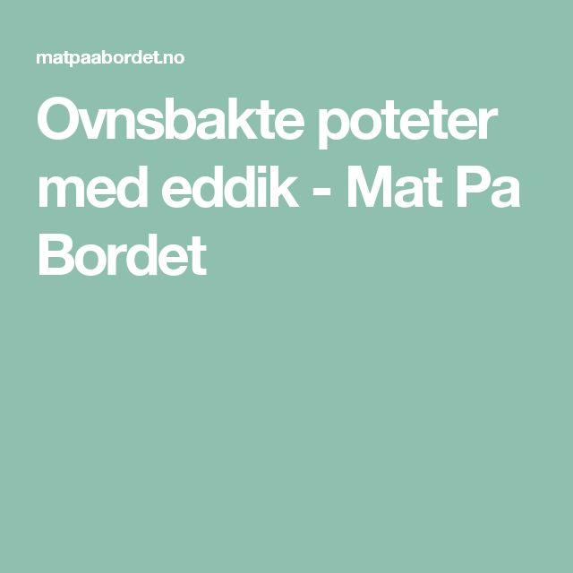 Ovnsbakte poteter med eddik - Mat Pa Bordet