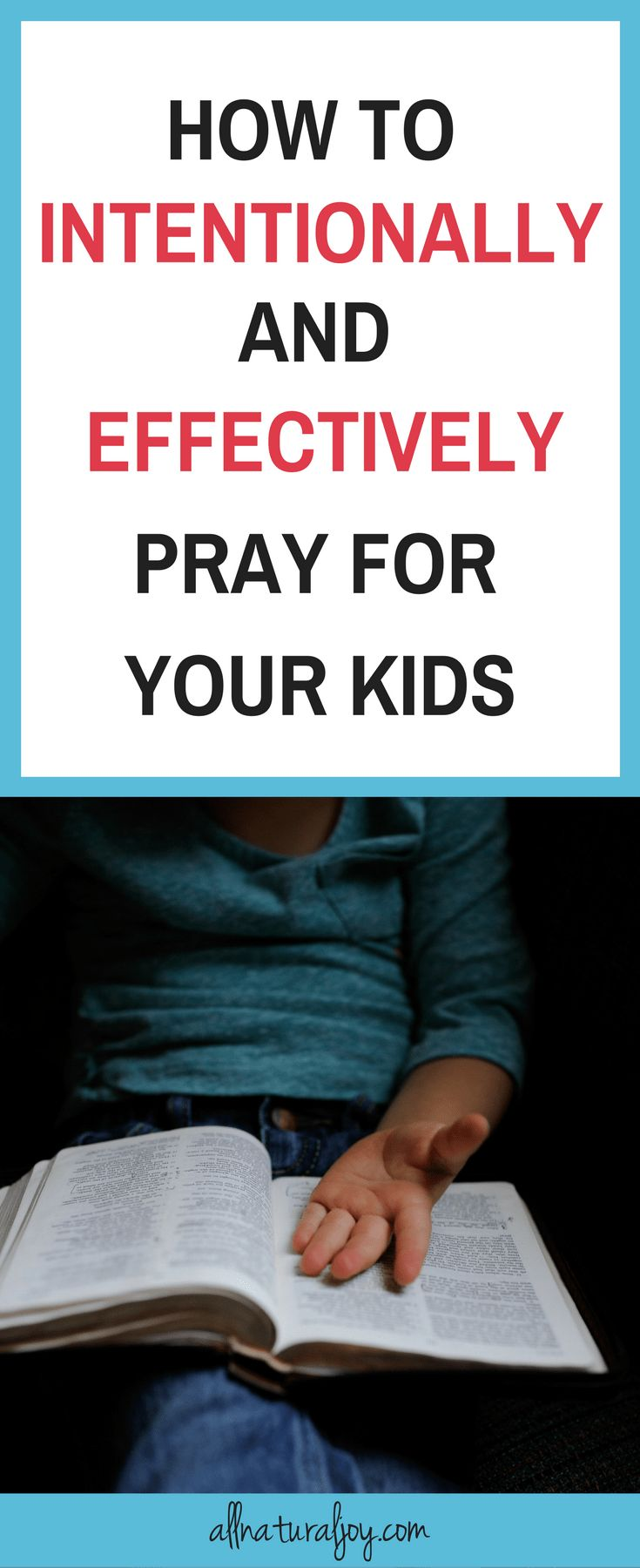 How to intentionally & effectively pray for your kids