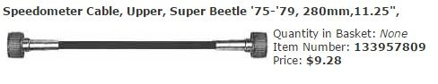 "Speedometer Cable, Upper, Super Beetle '75-'79, 280mm,11.25"",  Item Number: 133957809 Price: $9.28 This is a brand new speedometer for your Super Beetle from ' 73 - ' 79.  #aircooled #combi #1600cc #bug #kombilovers #kombi #vwbug #westfalia #VW #vwlove #vwporn #vwflat4 #vwtype2 #VWCAMPER #vwengine #vwlovers #volkswagen #type1 #type3 #slammed #safariwindow #bus #porsche #vwbug #type2 #23window #wheels #custom #vw #EISPARTS"