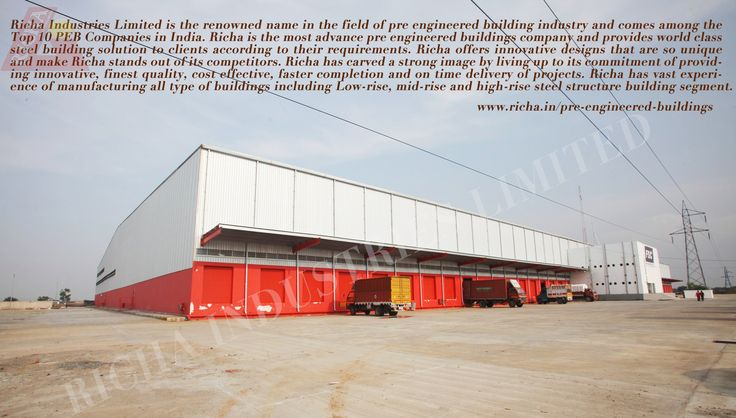 Richa Industries Limited is the renowned name in the field of pre engineered building industry and comes among the Top 10 PEB Companies in India. Richa is the most advance pre engineered buildings company and provides world class steel building solution to clients according to their requirements. Richa offers innovative designs that are so unique and make Richa stands out of its competitors.