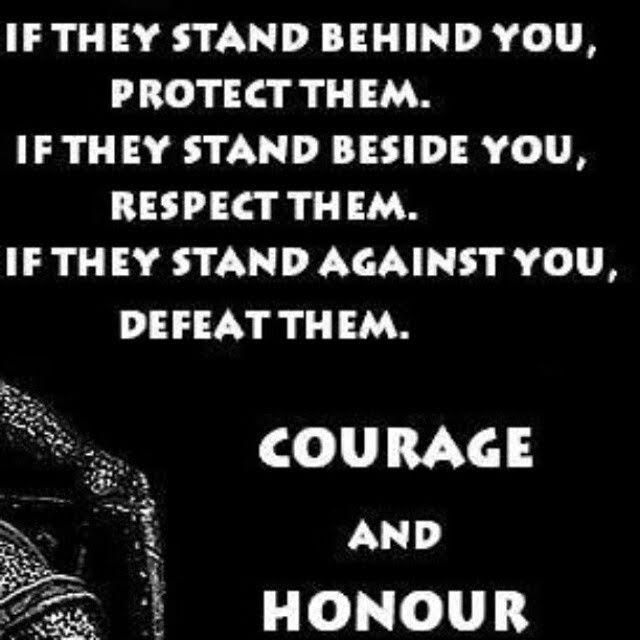 Only a coward will run away and not be willing to die with honor.