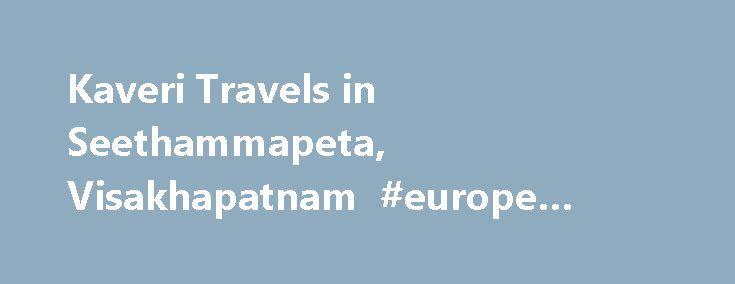 "Kaveri Travels in Seethammapeta, Visakhapatnam #europe #travel #deals http://travel.remmont.com/kaveri-travels-in-seethammapeta-visakhapatnam-europe-travel-deals/  #kaveri travels # Kaveri Travels -Seethammapeta/ct-10061171″ title=""Bus Services in Seethammapeta"" class=""""> Bus Services -Seethammapeta/ct-10400176″ title=""Railway Ticketing Agents in Seethammapeta"" class=""""> Railway Ticketing Agents -Seethammapeta/ct-10011783″ title=""Air Ticketing Agents Domestic in Seethammapeta"" class=""""> Air…"