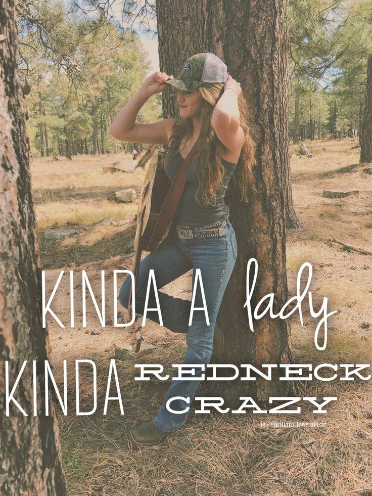 """kinda a lady, kinda redneck crazy"" country girl quotes lyrics @brittany.tews.music"