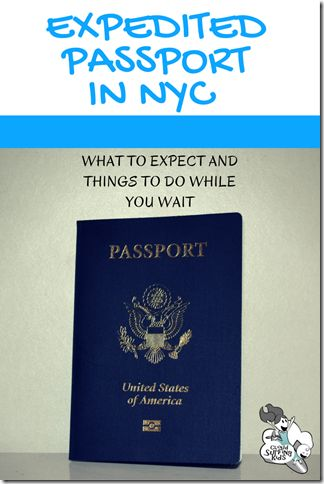 Details on what you need to know when obtaining a rush passport in NYC. Plus ideas on what to do while waiting.