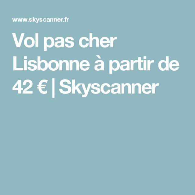 Vol pas cher Lisbonne à partir de 42 €   Skyscanner
