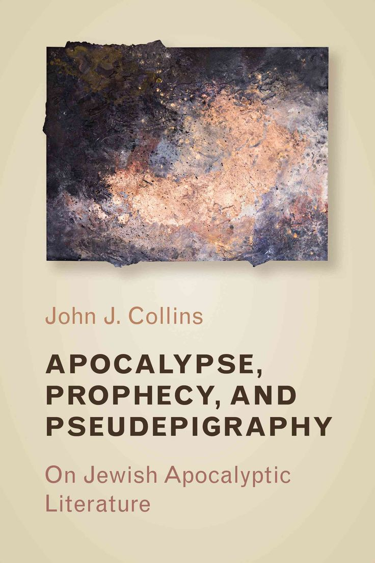 Apocalypse, Prophecy, and Pseudepigraphy: On Jewish Apocalyptic Literature