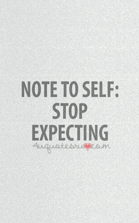No Expectations No Disappointments My Fav Pinterest Wijze