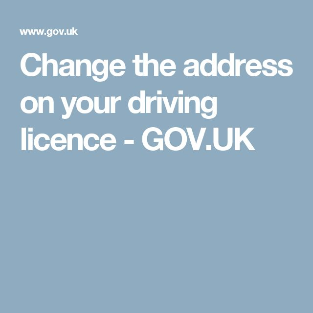 Change the address on your driving licence - GOV.UK