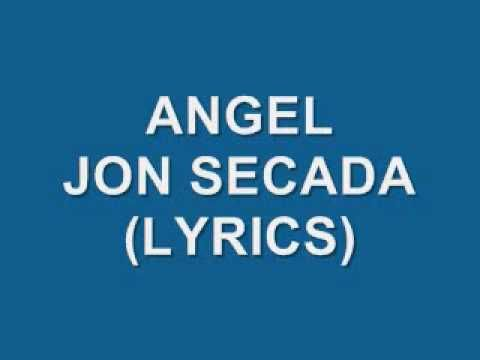 Angel- Jon Secada *yes, this is a pretty song ~ thank you for thinking of me :)