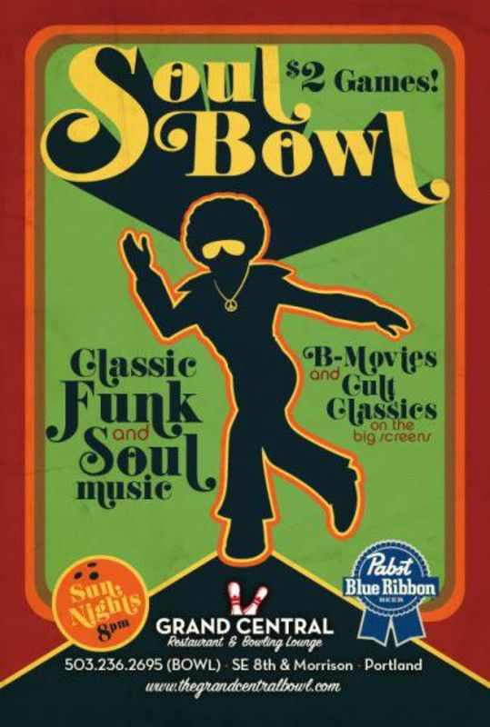 Portland, OR Head over to Grand Central Restaurant and Bowling Lounge this weekend for Soul Bowl w/ DJ North Bowl with some soul as we play classic funk and soul music with 60's & 70's B-Movies on the big … Click flyer for more >>