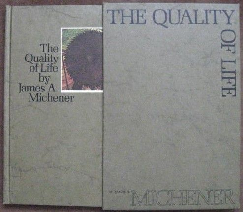THE QUALITY OF LIFE James A. Michener. Discusses the problems of modern American society such as: cities, race, education, youth, drugs, and crime. He also touches on the role television and free press plays in the shaping of society as well as providing insights on the population crisis.