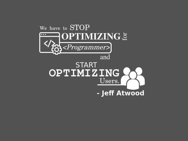 We have to stop optimizing for #programmers and start optimizing for #Users .