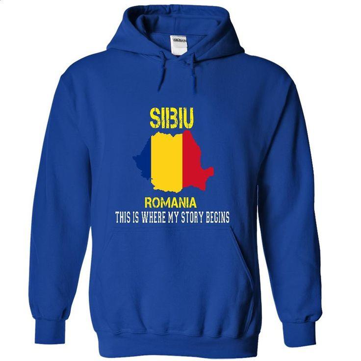 SIBIU Its where my story begins T Shirts, Hoodies, Sweatshirts - #long #custom hoodie. ORDER HERE => https://www.sunfrog.com/No-Category/SIBIU--Its-where-my-story-begins-2079-RoyalBlue-39775909-Hoodie.html?60505