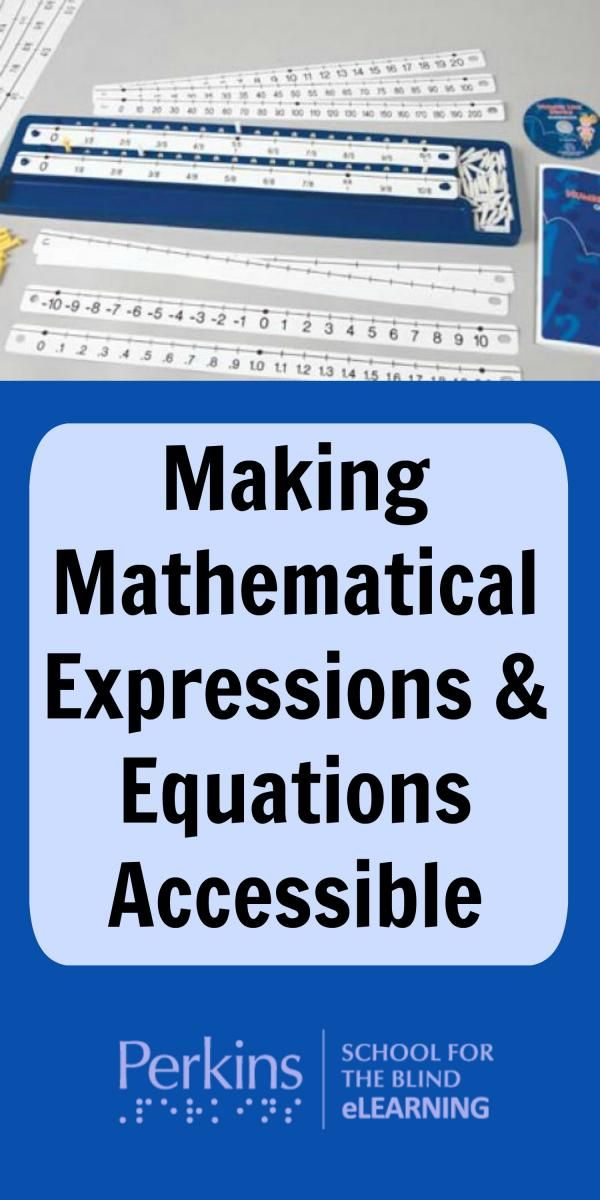 Tips and strategies to make mathematical expressions and equations accessible to students who are blind or visually impaired
