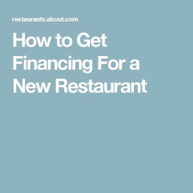 How to Get Financing For a New Restaurant