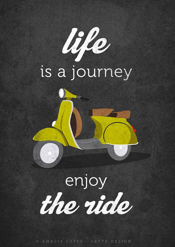 Life is journey enjoy the ride Quote poster print by LatteDesign