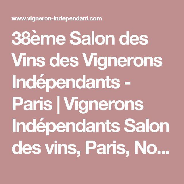 38ème Salon des Vins des Vignerons Indépendants - Paris | Vignerons Indépendants  Salon des vins, Paris, November 24th to 28th