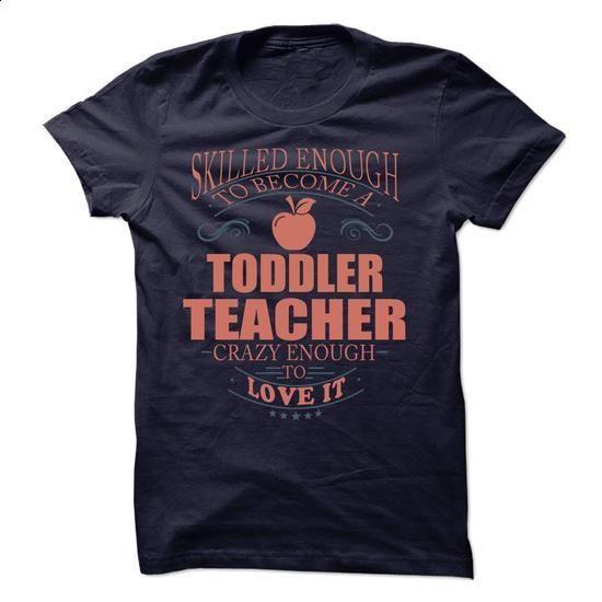 Toddler Teacher - #lace sweatshirt #sweater coat. I WANT THIS => https://www.sunfrog.com/LifeStyle/Toddler-Teacher-61595476-Guys.html?68278