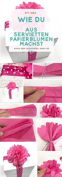 Tolle DIY Verpackungsidee: Papierblumen aus Servietten selber machen. Mit ausführlicher Anleitung.