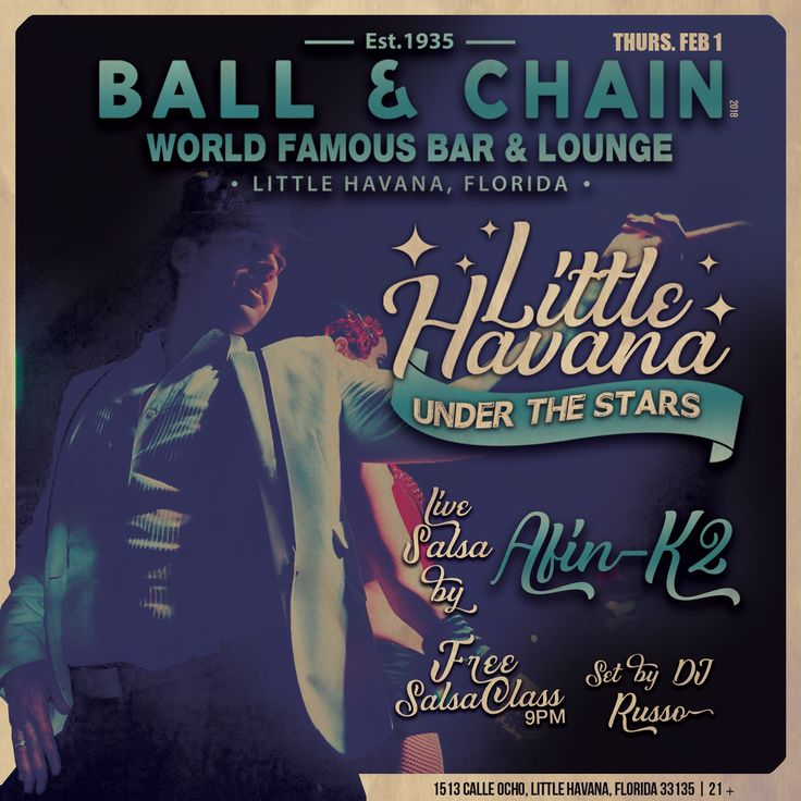 Ball & Chain presents Little Havana Under the Stars - Enjoy a FREE salsa class at 9:00pm - Live performance by Afin-K2 at 10:00pm - DJ set by El Russo