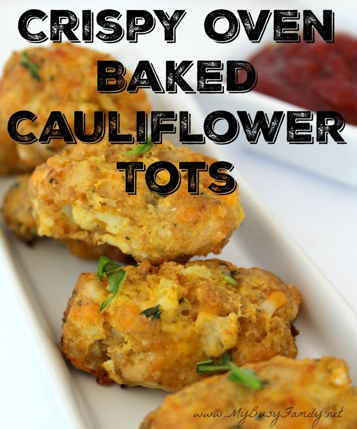 Easy Crispy Oven Baked Cauliflower Tots Recipe!