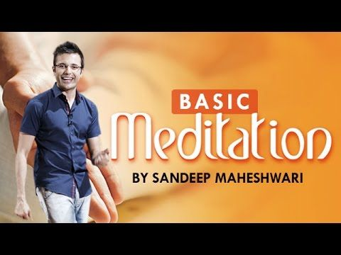 Basic Meditation Session by Sandeep Maheshwari (in Hindi) - YouTube