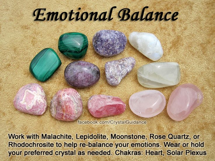 Top Recommended Crystals: Malachite, Lepidolite, Moonstone, Rose Quartz, or Rhodochrosite. Additional Crystal Recommendations: Garnet, Amethyst, Aventurine, Chrysocolla, Kunzite, Rhodonite, or Sodalite. Emotional balance is associated with the Heart and Solar Plexus chakras. Wear or hold your preferred crystal as needed.