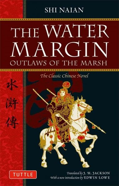 The water margin : outlaws of the marsh / written by Shi Naian ; translated by J.H. Jackson
