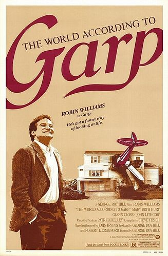 Favorite book. Favorite movie. The World According to Garp with Robin Williams