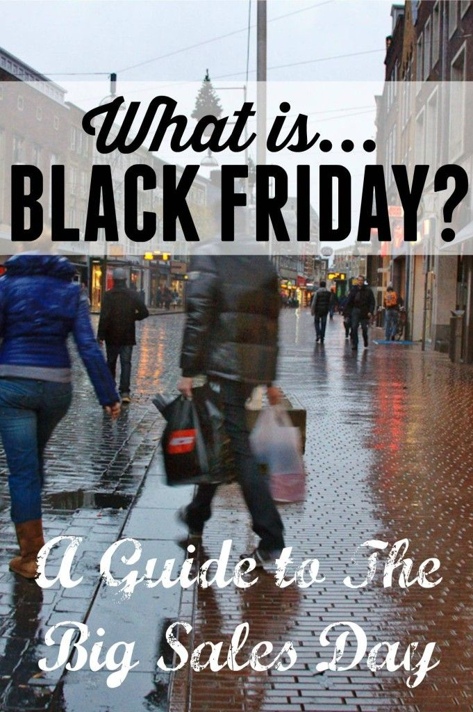 What is Black Friday? Everything you need to know about The Big Sales Day - The Dad Network