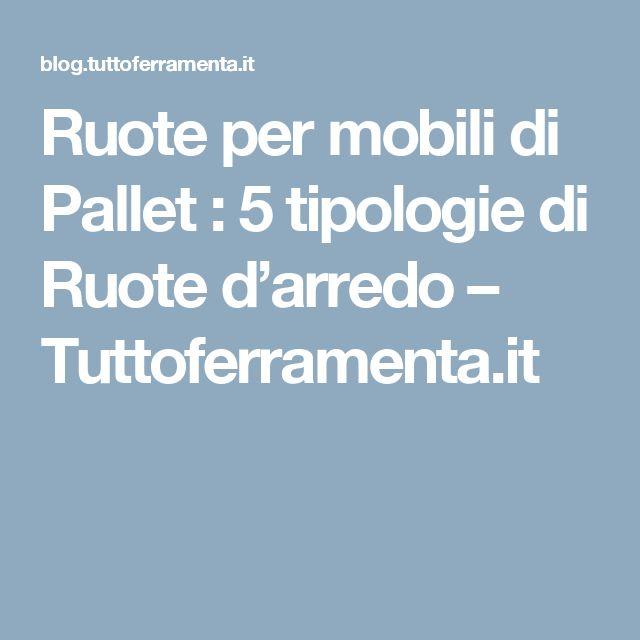 Ruote per mobili di Pallet : 5 tipologie di Ruote d'arredo – Tuttoferramenta.it
