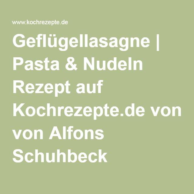 Geflügellasagne | Pasta & Nudeln Rezept auf Kochrezepte.de von Alfons Schuhbeck