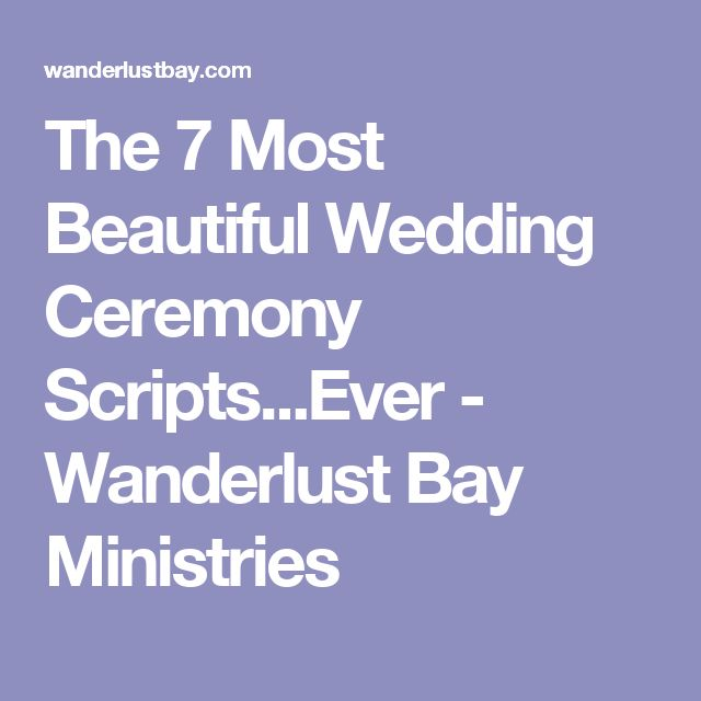 The 7 Most Beautiful Wedding Ceremony Scripts...Ever - Wanderlust Bay Ministries
