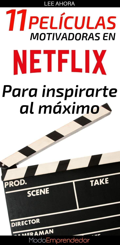 11 Películas Motivadoras En Netflix Para Inspirarte Al