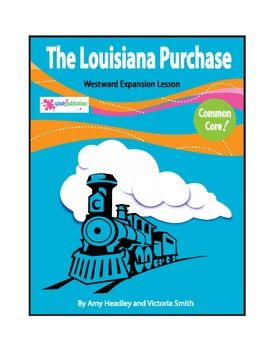 louisiana purchase powerpoint 5th grade The plan reinforces the geography of the purchase as well as the politics of its execution  the louisiana purchase of 1803: summary, facts & importance  5th grade 4th grade 3rd grade .