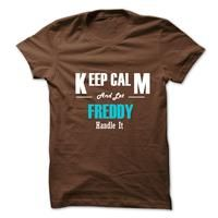 Keep Calm and Let FREDDY Handle It