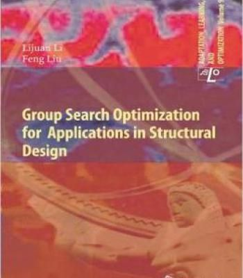 Group Search Optimization For Applications In Structural Design PDF