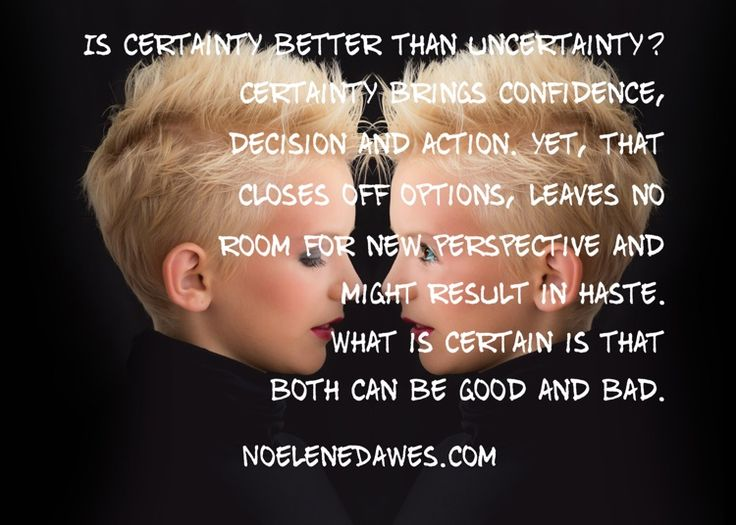 How good are you at being certain and uncertain?