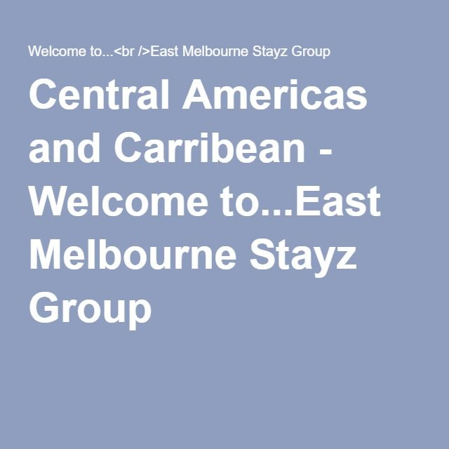 Central Americas and Carribean - Welcome to...East Melbourne Stayz Group